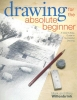 Willenbrink, Mark,   Willenbrink, Mary,Drawing for the Absolute Beginner