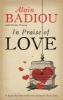 Badiou, Alain, ,In Praise of Love