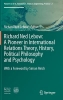 ,Richard Ned Lebow: A Pioneer in International Relations Theory, History, Political Philosophy and Psychology
