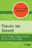 Grisebach, Agnes-Marie,Frauen im Korsett