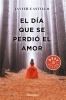 Castillo, Javier,El dia que se perdio el amor