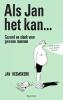 Jan  Heemskerk,Als Jan het kan?