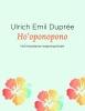 <b>Ulrich E.  Duprée</b>,Ho`oponopono