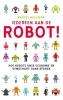<b>Marcel  Bullinga</b>,Iedereen aan de robot!