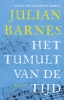 <b>Julian  Barnes</b>,Het tumult van de tijd