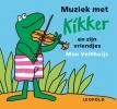 <b>Max Velthuijs</b>,Muziek met Kikker en zijn vriendjes