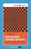 , J.W.  Gardner,Elektriciteit zonder dynamo