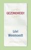 <b>Levi Weemoedt</b>,Gezondheid!