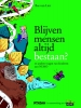 <b>Bas van Lier</b>,Blijven mensen altijd bestaan?