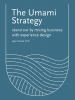 <b>Agnieszka Szóstek</b>,The Umami Strategy