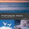 Bob  Luijks,Praktijkgids Filters in natuur- en landschapsfotografie
