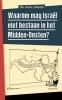 <b>Hans  Jansen</b>,Waarom mag Isra&euml;l niet bestaan in het Midden-Oosten ?