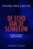 <b>Frank Van Laecke</b>,De echo van de schreeuw