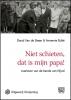 <b>David van de Steen, Annemie  Bulte</b>,Niet schieten, dat is mijn papa!