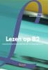 <b>Freek  Bakker, Francien  Schoordijk</b>,Lezen op B2