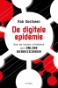 <b>Rob  Oostveen</b>,De digitale epidemie
