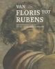 ,Van Floris tot Rubens (NL)