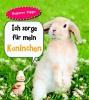 ,Ich sorge für mein Kaninchen