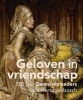 Jan van Oudheusden ,Geloven in vriendschap