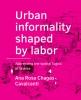 Ana Rosa  Chagas Cavalcanti ,Urban informality shaped by labor