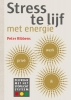 <b>Peter  Ribbens</b>,Stress te lijf met energie