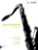 Jazz Conception for Tenor (Soprano) Saxophone,21 solo etudes for jazz phrasing, interpretation and improvisation. Tenor-Saxophon (Sopran-Saxophon). Ausgabe mit CD.