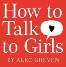Greven, Alec How to Talk to Girls