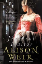 Weir, Alison Innocent Traitor