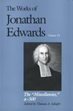 Edwards, Jonathan The Works of Jonathan Edwards V13 - The Miscellanies A-500