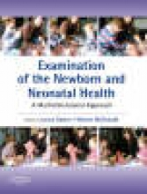 Lorna Davies,   Sharon McDonald Examination of the Newborn and Neonatal Health