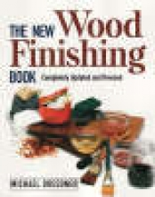 Dresdner, Michael The New Wood Finishing Book