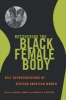 Bennett, Michael,Recovering the Black Female Body