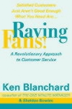 Kenneth Blanchard,   Sheldon Bowles Raving Fans!