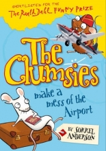Sorrel Anderson The Clumsies Make a Mess of the Airport