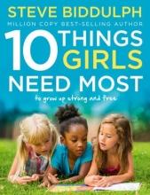 Steve Biddulph 10 Things Girls Need Most