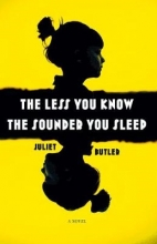 Butler, Juliet The Less You Know, the Sounder You Sleep