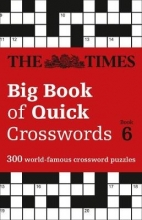 The Times Mind Games The Times Big Book of Quick Crosswords Book 6