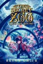 Bryan Chick The Secret Zoo: Raids and Rescues