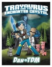 DanTDM Trayaurus and the Enchanted Crystal