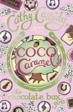 Cathy Cassidy Chocolate Box Girls: Coco Caramel