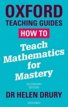 Helen Drury How To Teach Mathematics for Mastery