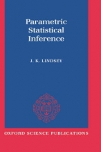 J. K. (Professor of Biostatistics, Limburgs University, and Professor of Quantitative Methodology, Professor of Biostatistics, Limburgs University, and Professor of Quantitative Methodology, University of Liege) Lindsey Parametric Statistical Inference