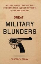 Regan, Geoffrey Great Military Blunders
