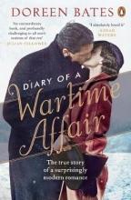 Bates, Doreen Diary of a Wartime Affair