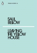 Bellow, Saul Leaving the Yellow House