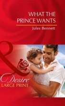 Bennett, Jules What The Prince Wants