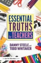 Danny Steele,   Todd (University of Missouri, USA) Whitaker Essential Truths for Teachers