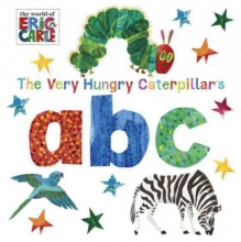 Carle, Eric The Very Hungry Caterpillar`s ABC