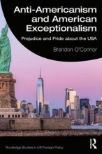 Brendon (United States Studies Centre, University of Sydney, Australia) O`Connor Anti-Americanism and American Exceptionalism