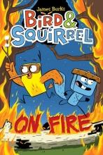 Burks, James Bird & Squirrel on Fire
